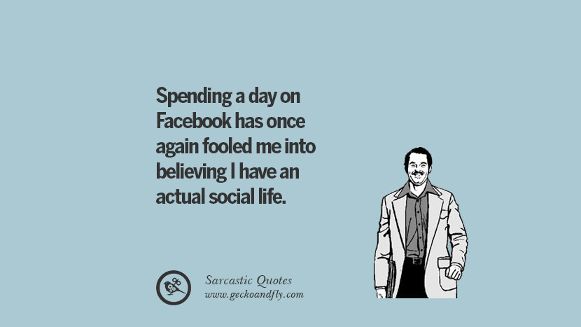 Spending a day on Facebook has once again fooled me into believing I have an actual social life.