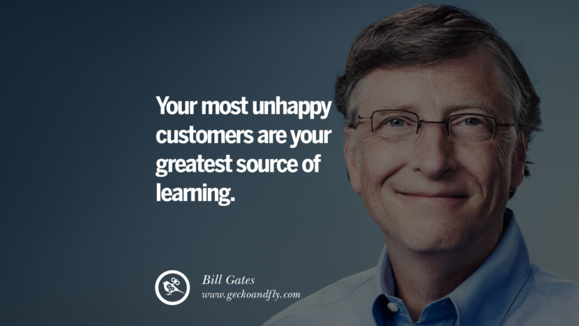 Bill Gates Quotes Your most unhappy customers are your greatest source of learning. best inspirational tumblr quotes instagram