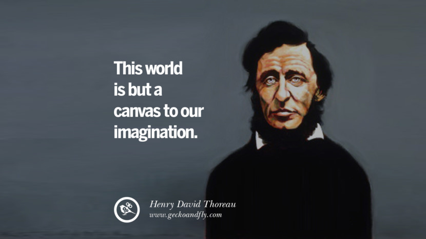 This world is but a canvas to our imagination. - Henry David Thoreau best inspirational tumblr quotes instagram pinterest