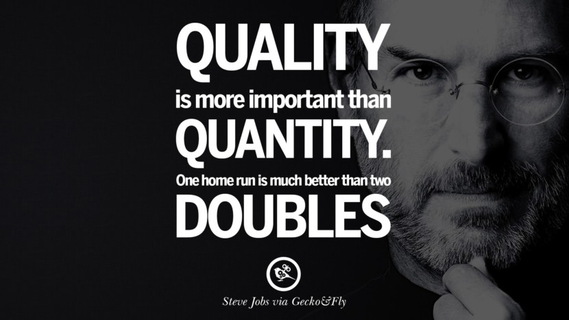 Quality is more important than quantity. One home run is much better than two doubles.