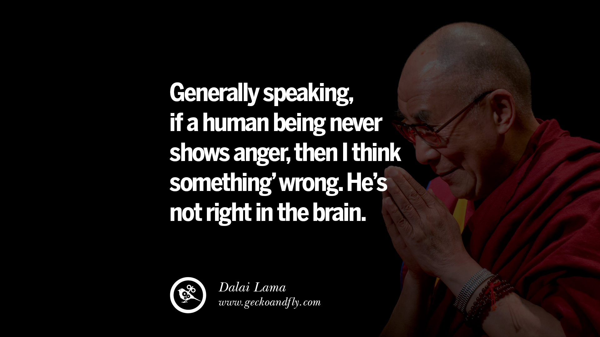 14 Quotes By Tibetan Dalai Lama On Life Wisdom Anger And Buddhism