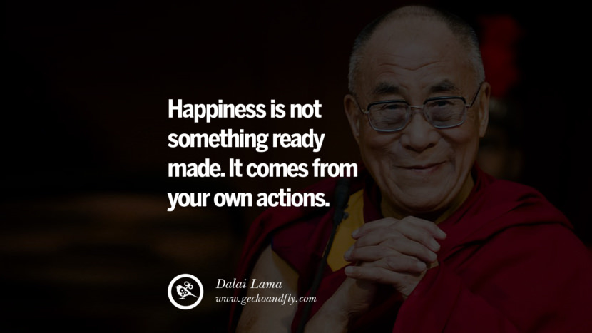Quotes Happiness is not something ready made. It comes from your own actions. - Dalai Lama best inspirational tumblr quotes instagram
