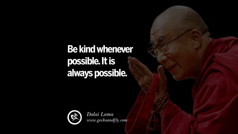 Quotes Be kind whenever possible. It is always possible. - Dalai Lama best inspirational tumblr quotes instagram
