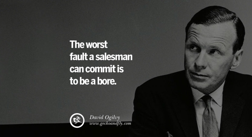 The more she talks the better, and if you can make her laugh you are several points up. Quote by David Ogilvy