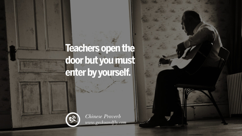 Inspirational and Motivational Quotes on Management Leadership style skills Teachers open the door but you must enter by yourself. - Chinese Proverb instagram pinterest facebook twitter tumblr quotes life funny best inspirational