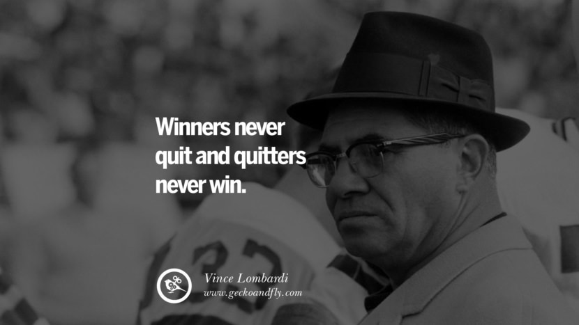 Inspirational and Motivational Quotes on Management Leadership style skills Winners never quit and quitters never win. - Vince Lombardi instagram pinterest facebook twitter tumblr quotes life funny best inspirational