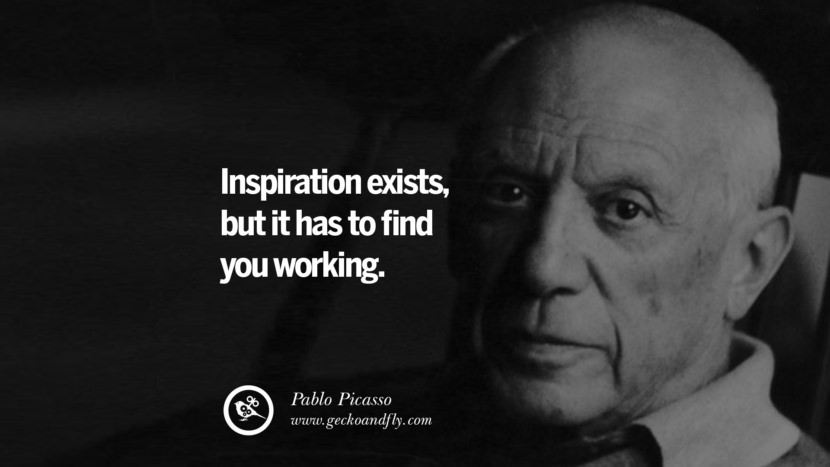 Inspiration exists, but it has to find you working. - Pablo Picasso Motivational Quotes for Small Startup Business Ideas Start up instagram pinterest facebook twitter tumblr quotes life funny best inspirational