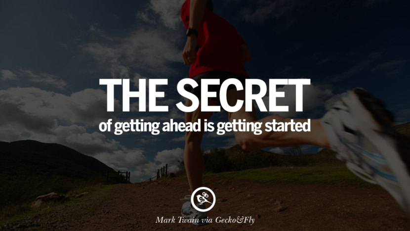 Inspirational Motivational Poster Quotes on Sports and Life The secret of getting ahead is getting started. - Mark Twain instagram twitter reddit pinterest tumblr facebook