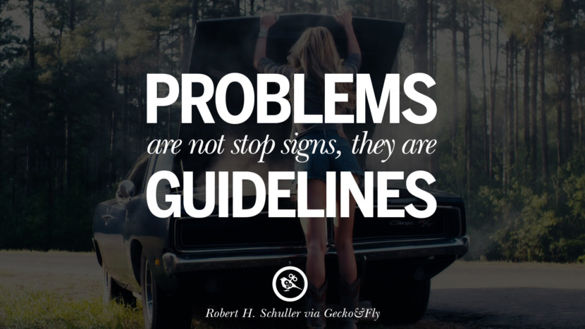Inspirational Motivational Poster Quotes on Sports and Life Problems are not stop signs, they are guidelines. - Robert H. Schuller