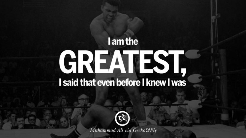 I am the greatest, I said that even before I knew I was. - Muhammad Ali instagram twitter reddit pinterest tumblr facebook