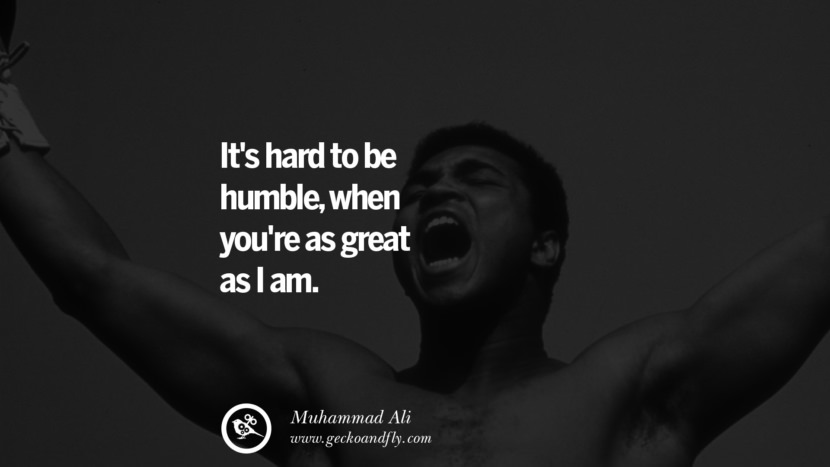 It's hard to be humble, when you're as great as I am. - Muhammad Ali instagram twitter reddit pinterest tumblr facebook