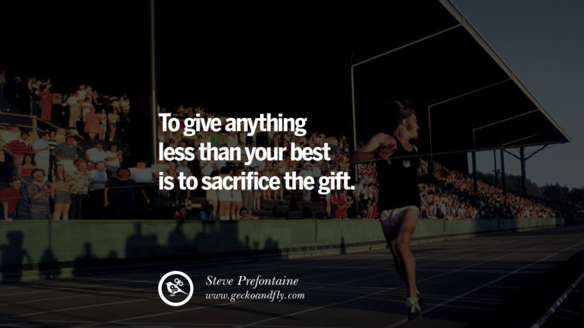 Inspirational Motivational Poster Amway or Herbalife To give anything less than your BEST is to sacrifice the GIFT. - Steve Prefontaine best inspirational quotes tumblr quotes instagram