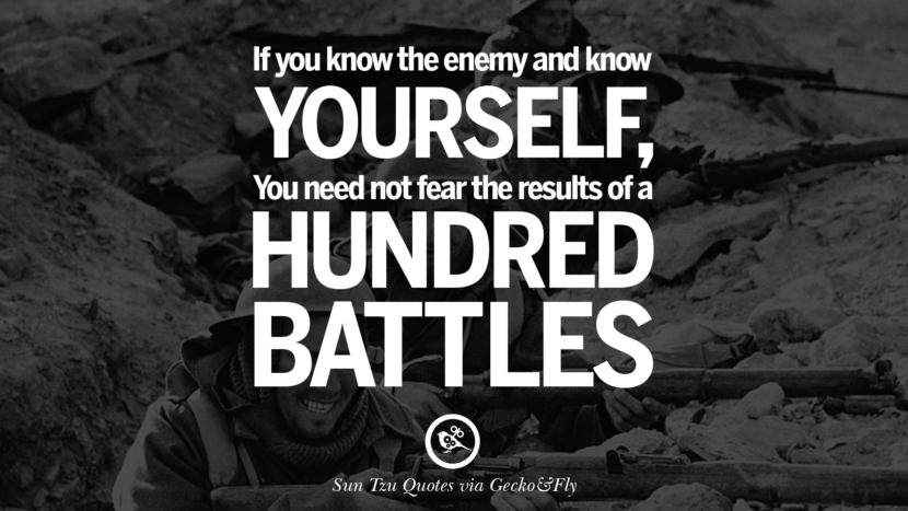 sun tzu art of war quotes frases arte da guerra war enemy Do not engage an enemy more powerful than you. And if it is unavoidable and you do have to engage, then make sure you engage it on your terms, not on your enemy's terms. instagram twitter reddit pinterest tumblr facebook