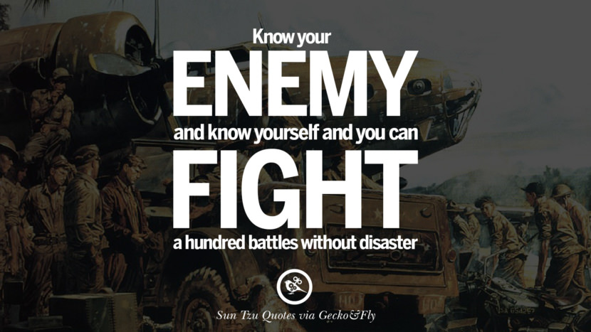It is the rule in war, if ten times the enemy's strength, surround them; if five times, attack them; if double, be able to divide them; if equal, engage them; if fewer, be able to evade them; if weaker, be able to avoid them. sun tzu art of war quotes frases arte da guerra war enemy instagram twitter reddit pinterest tumblr facebook
