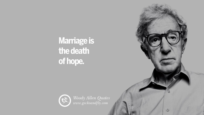 Marriage is the death of hope. woody allen quotes movie film filmografia manhattan Mia Farrow Soon Yi-Previn