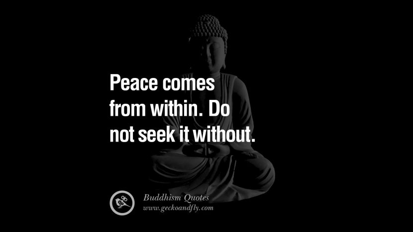Peace comes from within. Do not seek it without. anger management buddha buddhism quote best inspirational tumblr quotes instagram