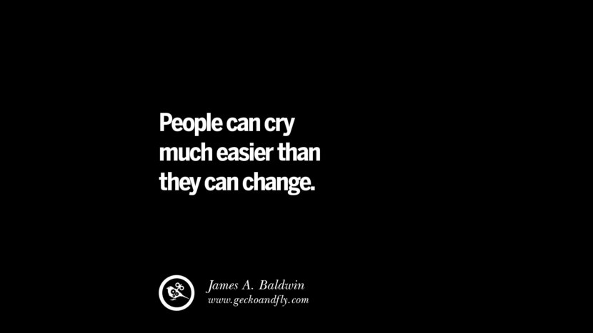 best inspirational tumblr quotes instagram People can cry much easier than they can change. - James A. Baldwin
