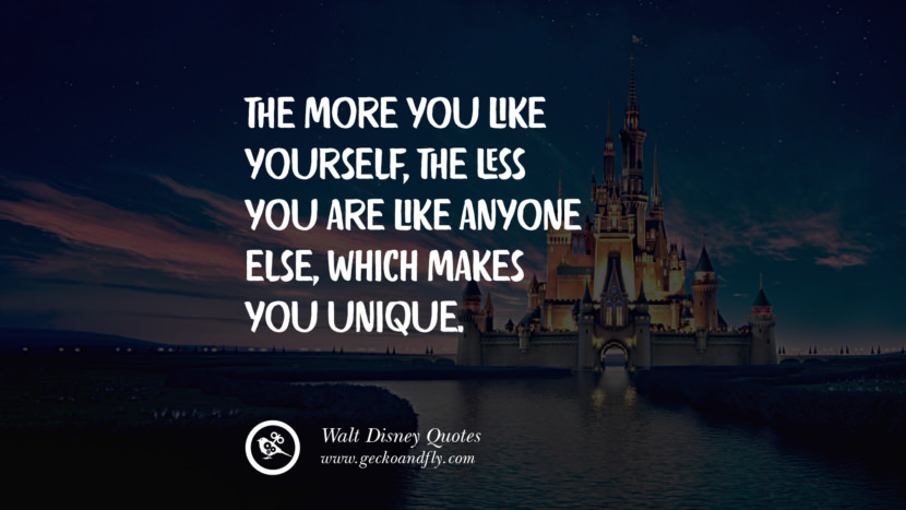 The more you like yourself, the less you are like anyone else, which makes you unique. best inspirational tumblr quotes instagram