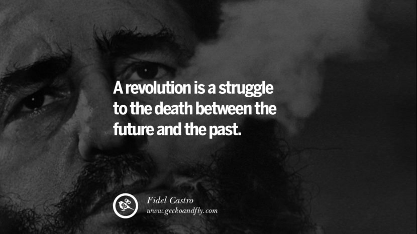 A revolution is a struggle to the death between the future and the past. - Fidel Castro Quotes by Fidel Castro and Che Guevara best inspirational tumblr quotes instagram