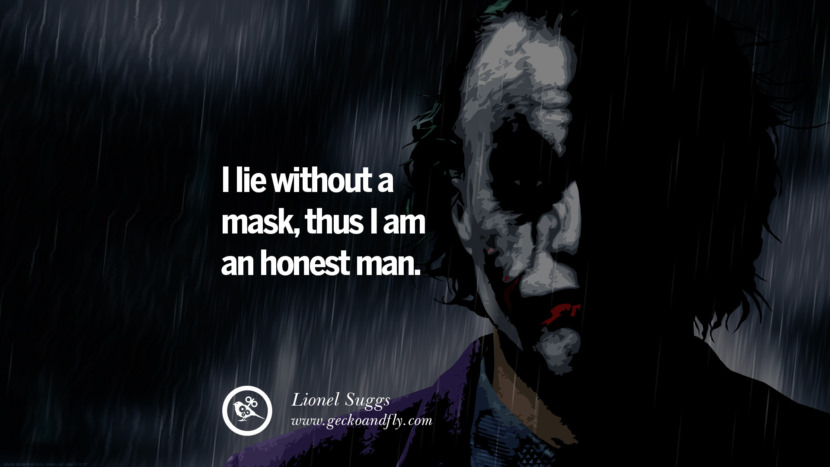 I lie without a mask, thus I am an honest man. - Lionel Suggs Quotes on Wearing a Mask and Hiding Oneself best inspirational tumblr quotes instagram