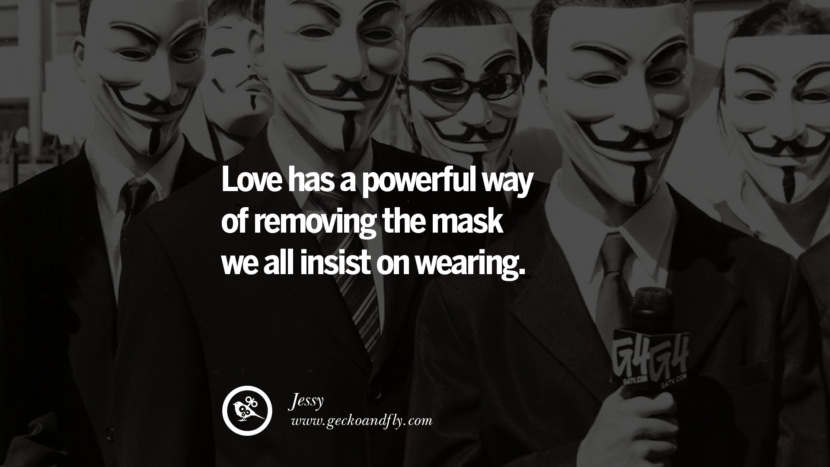 Love has a powerful way of removing the mask we all insist on wearing. - Jessy Quotes on Wearing a Mask and Hiding Oneself best inspirational tumblr quotes instagram