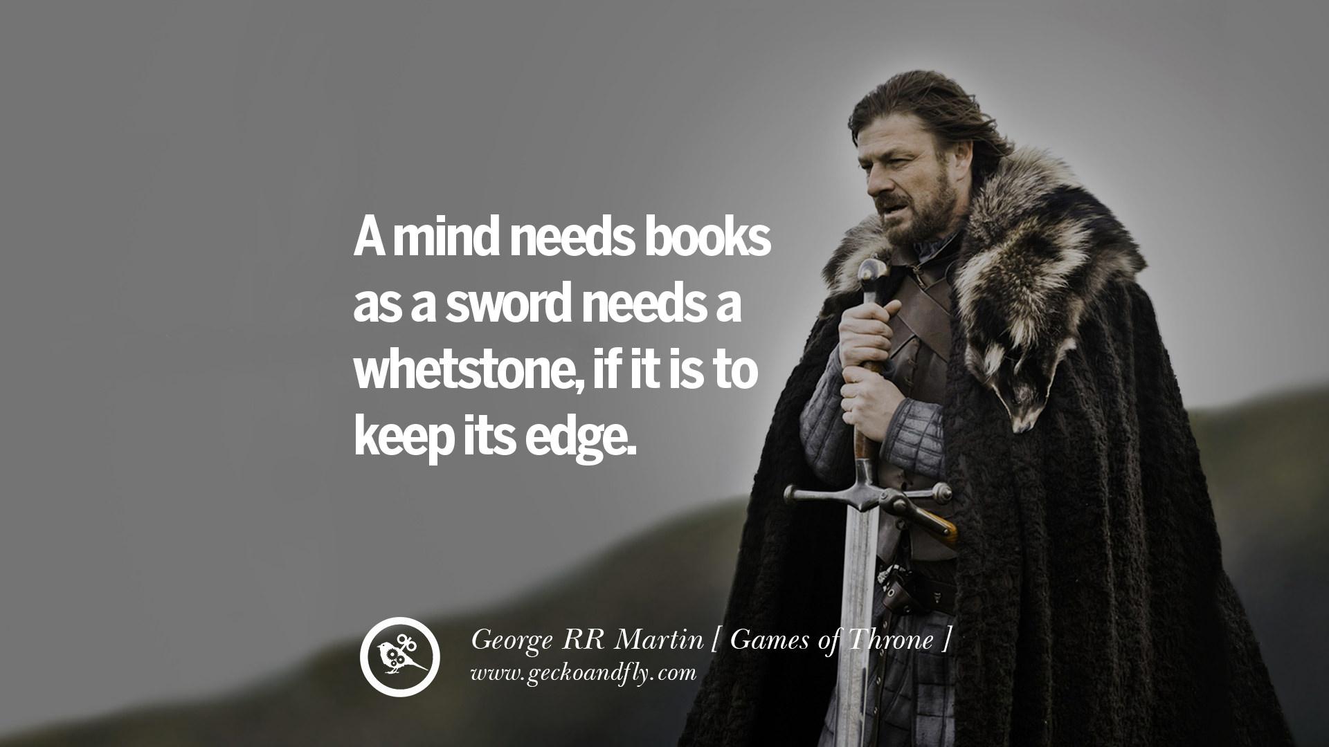 84921b14f A mind needs books as a sword needs a whetstone, if it is to keep its edge.