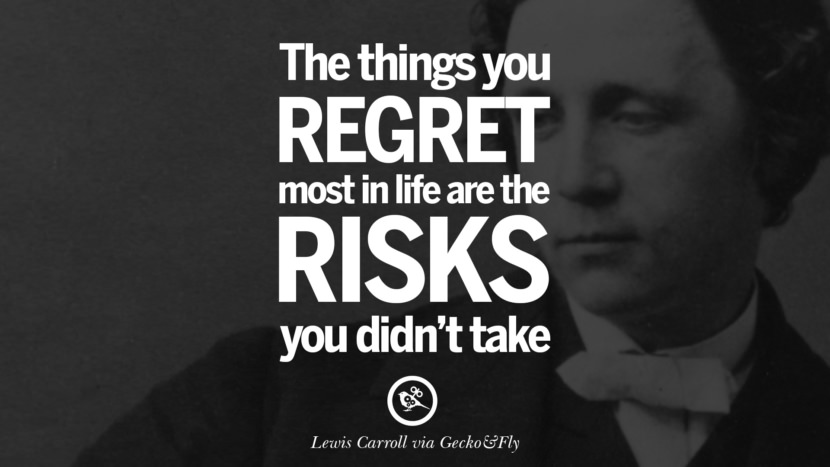 The things you regret most in life are the risks you didn't take. - Farhan Masood Motivational Inspirational Quotes For Entrepreneur On Starting Up A Business Start Up never Give Up