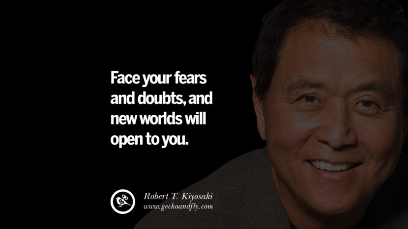 instagram pinterest facebook twitter tumblr quotes life best inspirational robert kiyosaki rich dad poor dad cashflow pdf book quotes Face your fears and doubts, and new worlds will open to you.