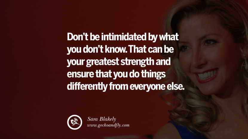 Feminism Women Quotes Movement Second Third Wave Don't be intimidated by what you don't know. That can be your greatest strength and ensure that you do things differently from everyone else. - Sara Blakely instagram pinterest facebook twitter tumblr quotes life funny best inspirational