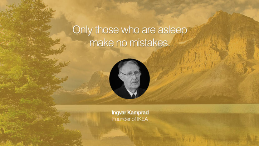 Only those who are asleep make no mistakes. Ingvar Kamprad Founder of IKEA entrepreneur business quote success people instagram twitter reddit pinterest tumblr facebook famous inspirational best sayings geckoandfly www.geckoandfly.com