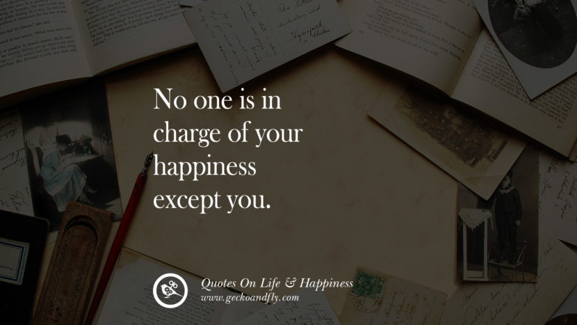 No one is in charge of your happiness except you. happy life quote instagram quotes about being happy with life and love twitter reddit facebook pinterest tumblr