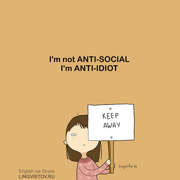 I'm not Anti-Social, I'm Anti-Idiot. Keep Away. Funny Sarcastic Come Back Quotes For Your Facebook Friends And Enemies smartphone youtube stupid message status instagram facebook twitter pinterest