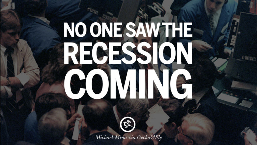No one saw the recession coming. - Gordon Ramsay great global economic recession depression job business opportunity twitter facebook instagram pinterest