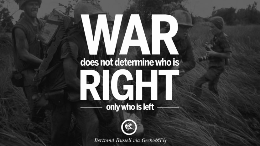 War does not determine who is right, only who is left. - Bertrand Russell Famous Quotes About War on World Peace, Death, Violence instagram facebook twitter pinterest