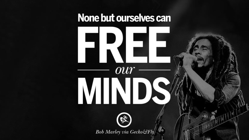 None but ourselves can free our minds. Bob Marley Quotes And Frases