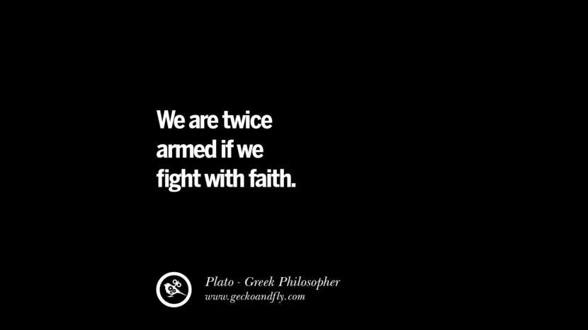 We are twice armed if we fight with faith. Famous Philosophy Quotes by Plato on Love, Politics, Knowledge and Power
