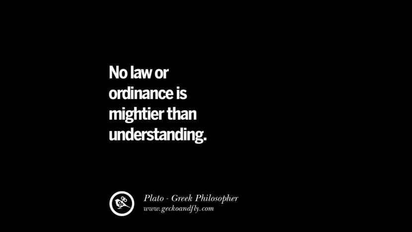 No law or ordinance is mightier than understanding. Famous Philosophy Quotes by Plato on Love, Politics, Knowledge and Power