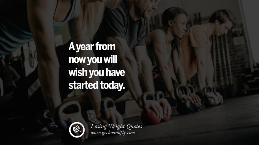 A year from now you will wish you have started today. losing weight diet tips fast hcg diet paleo diet cleanse gluten instagram pinterest facebook twitter quotes Motivational Quotes on Losing Weight, Diet and Never Giving Up