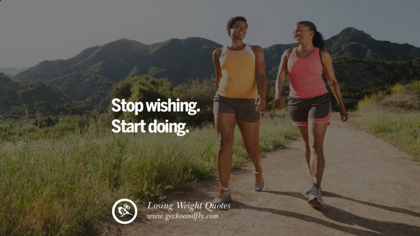 Stop wishing. Start doing. losing weight diet tips fast hcg diet paleo diet cleanse gluten instagram pinterest facebook twitter quotes Motivational Quotes on Losing Weight, Diet and Never Giving Up