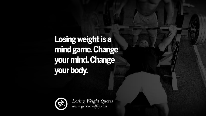 Losing weight is a mind game. Change your mind. Change your body. losing weight diet tips fast hcg diet paleo diet cleanse gluten instagram pinterest facebook twitter quotes Motivational Quotes on Losing Weight, Diet and Never Giving Up
