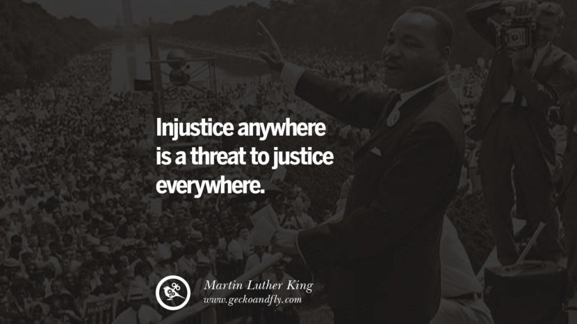 Injustice anywhere is a threat to justice everywhere. Powerful Martin Luther King Jr Quotes on Equality Rights, Black Lives Matter instagram pinterest facebook twitter
