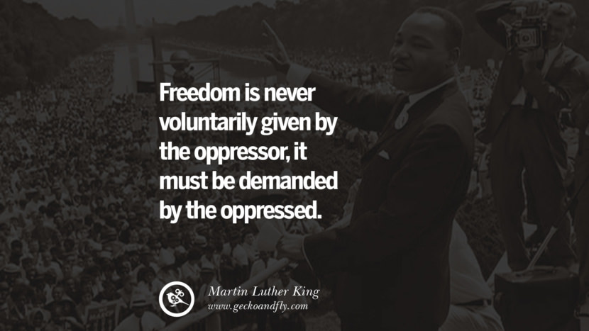 Freedom is never voluntarily given by the oppressor, it must be demanded by the oppressed. Powerful Martin Luther King Jr Quotes on Equality Rights, Black Lives Matter instagram pinterest facebook twitter