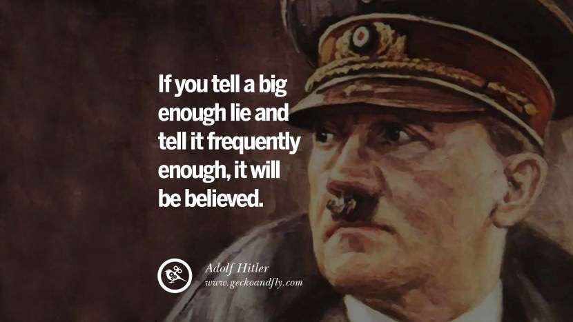 If you tell a big enough lie and tell it frequently enough, it will be believed. Adolf Hitler best tumblr instagram pinterest inspiring mein kampf politics nationalism patriotism war