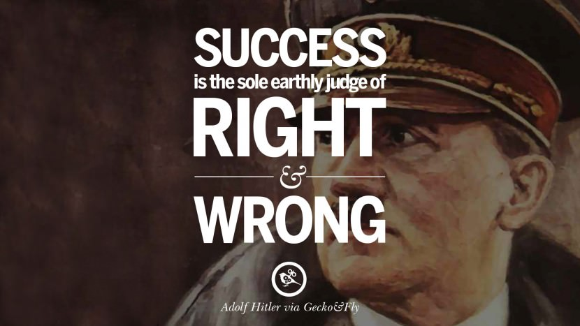 Success is the sole earthly judge of right and wrong. Adolf Hitler best tumblr instagram pinterest inspiring mein kampf politics nationalism patriotism war
