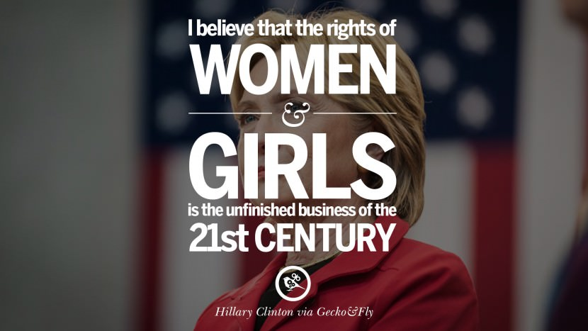 I believe that the rights of women and girls is the unfinished business of the 21st Century. best facebook tumblr instagram pinterest inspiring Hillary Clinton Quotes On Gay Rights, Immigration, Women And Health