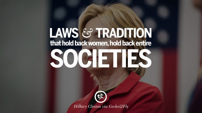 Laws and tradition that hold back women, hold back entire societies. best facebook tumblr instagram pinterest inspiring Hillary Clinton Quotes On Gay Rights, Immigration, Women And Health