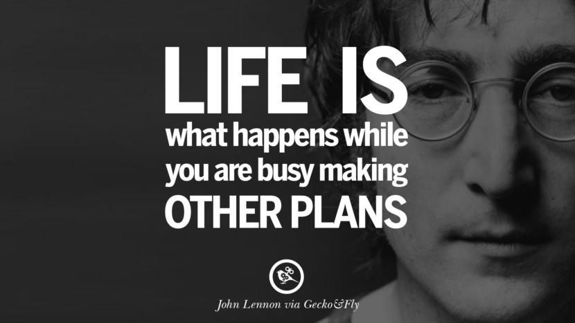 Life is what happens while you are busy making other plans. John Lennon Quotes on Love, Imagination, Peace and Death