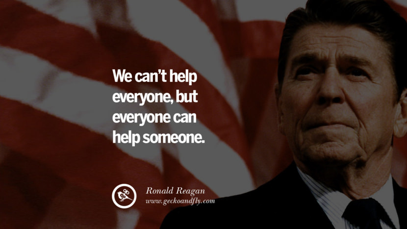We can't help everyone, but everyone can help someone. best president ronald reagan quotes tumblr instagram pinterest inspiring library airport uss school