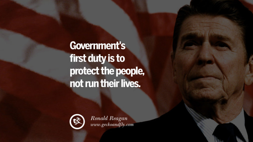 Government's first duty is to protect the people, not run their lives. best president ronald reagan quotes tumblr instagram pinterest inspiring library airport uss school