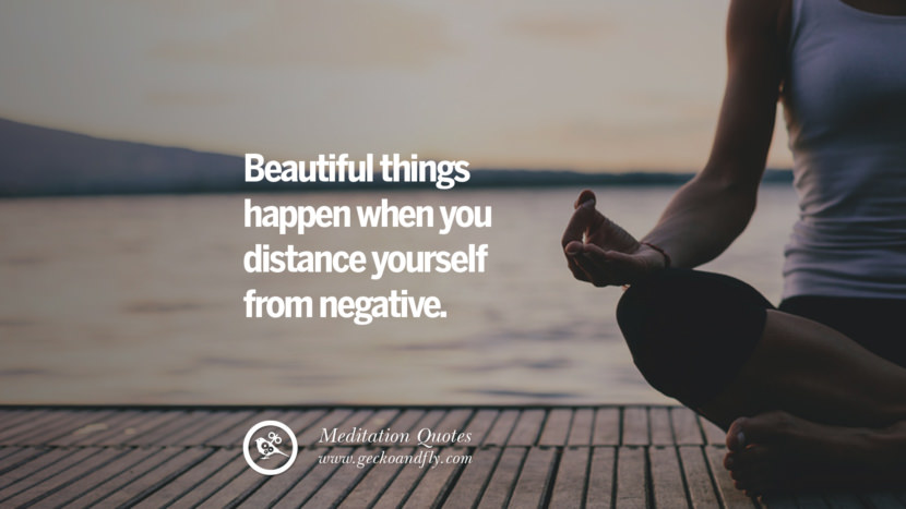 Beautiful things happen when you distance yourself from negative. facebook instagram twitter tumblr pinterest poster wallpaper free guided mindfulness buddhist meditation for yoga sleeping relaxing